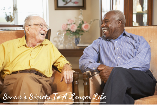 SENIORS' SECRETS TO A LONGER LIFE