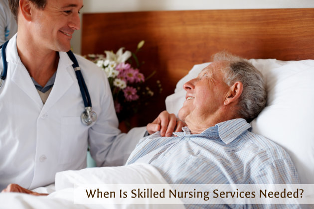 When Is Skilled Nursing Services Needed