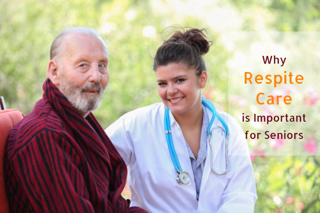 Why Respite Care is Important for Seniors