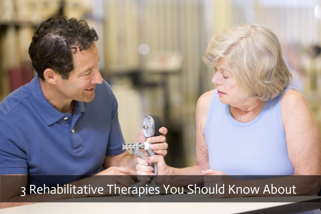 3 Rehabilitative Therapies You Should Know About