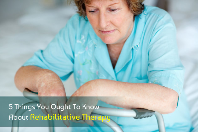 5 Things You Ought To Know About Rehabilitative Therapy