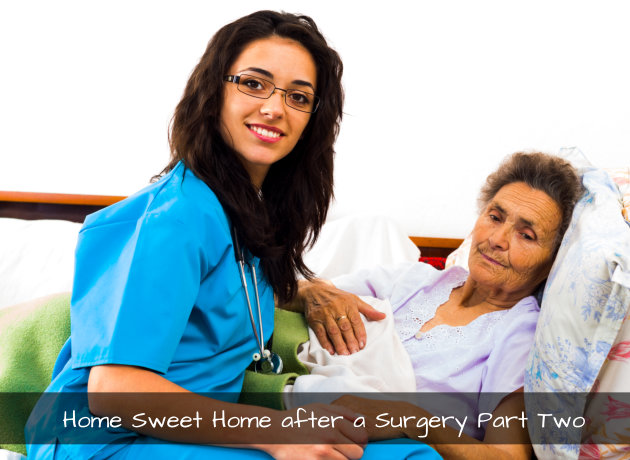 Home Sweet Home after a Surgery Part Two