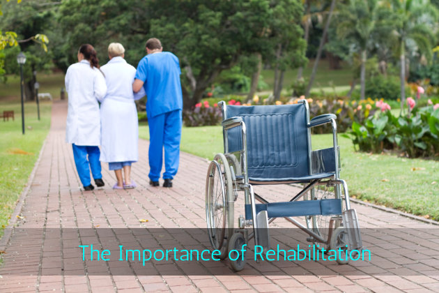 The Importance of Rehabilitation